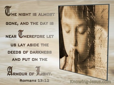 Romans 13:12 Let Us Lay Aside The Deeds Of Darkness And Put On The Armour Of Light (brown)